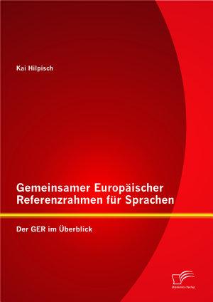 Gemeinsamer Europ   ischer Referenzrahmen f  r Sprachen  Der GER im   berblick PDF
