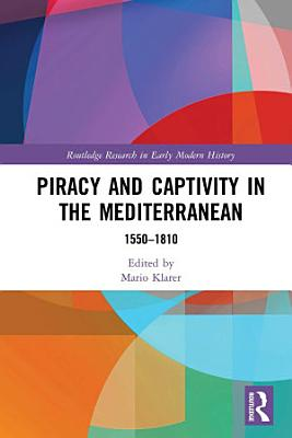 Piracy and Captivity in the Mediterranean PDF