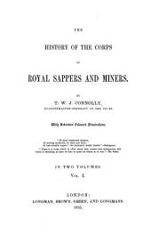 The History of the Corps of Royal Sappers and Miners: Volume 1