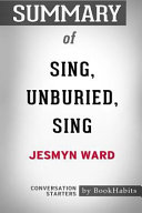 Summary of Sing, Unburied, Sing by Jesmyn Ward: Conversation Starters