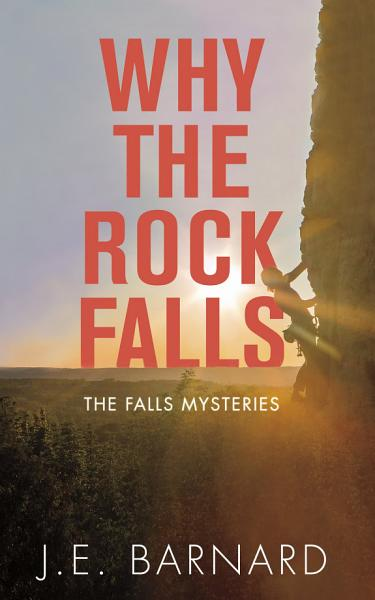 Download Why the Rock Falls Book