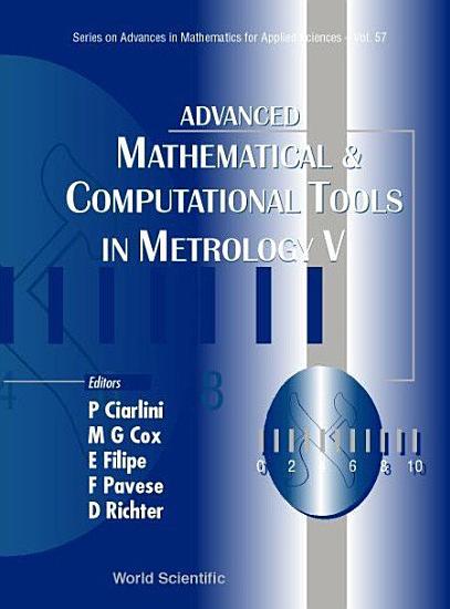 Advanced Mathematical and Computational Tools in Metrology V PDF