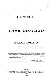 A Letter to Lord Holland on Foreign Politics
