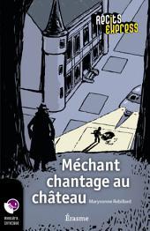 Méchant chantage au château: une histoire pour les enfants de 10 à 13 ans