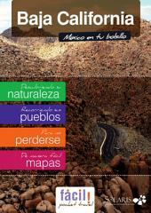 Baja California, Tijuana, Mexicali, Ensenada, Mar de Cortés: Guía de Viaje de todo el Estado de Baja California