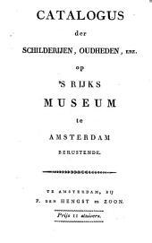 Catalogus der schilderijen, oudheden, enz. op 's Rijks Museum te Amsterdam berustende: Volume 1