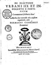De electione Urbani VIII et Innocentii X, pontificum, commentarii historici duo. Adjecta sunt nonnulla alia ejusdem argumenti, cum Hermanni Conringii provenio