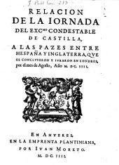 Relación de la Jornada del ... Condestable de Castilla, a las paces entre Hespaña y Inglaterra, que se concluyeron y Juraron en Londres ... 1604