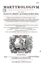 Arturi a Monasterio Martyrologium franciscanum, in quo sancti beati aliique servi Dei, martyres...