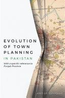 Evolution of Town Planning in Pakistan
