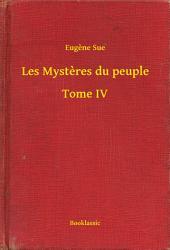 Les Mystères du peuple -: Volume4