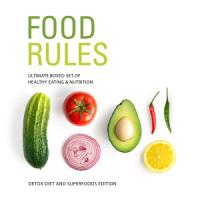 Food Rules  Ultimate Boxed Set of Healthy Eating   Nutrition  Detox Diet and Superfoods Edition PDF