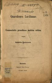 Quaestiones Lucilianae: commentatio prosodiaca metrica critica ...