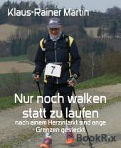 Nur noch walken statt zu laufen: nach einem Herzinfarkt sind enge Grenzen gesteckt