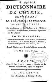 Dictionnaire de la chymie: contenant la théorie et la pratique de cette science, son application à la physique, à l'histoire naturelle, à la médecine & aux arts dépendans de la chymie