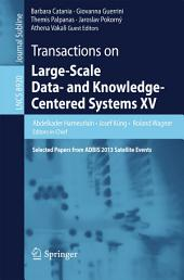Transactions on Large-Scale Data- and Knowledge-Centered Systems XV: Selected Papers from ADBIS 2013 Satellite Events