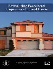 Revitalizing Foreclosed Properties with Land Banks