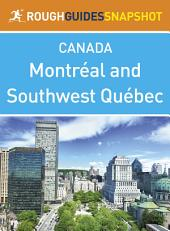 Montreal and Southwest Québec Rough Guides Snapshot Canada (includes Montebello, The Laurentians, the Eastern Townships and Trois-Rivières)