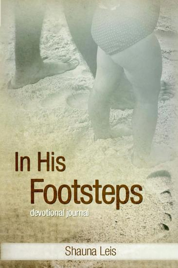 In His Footsteps  A Devotional Journal PDF