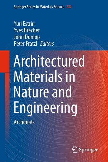 Architectured Materials in Nature and Engineering PDF