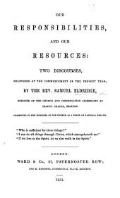 Our responsibilities and our resources: two discourses [on Col. i. 9, 10 and on 2 Cor. iii. 5].