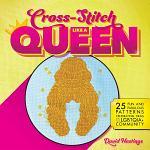 Cross-Stitch Like a Queen