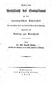 Ueber das Verhältniss des Evangeliums zu der theologischen Scholastik der neuesten Zeit im katholischen Deutschland, etc