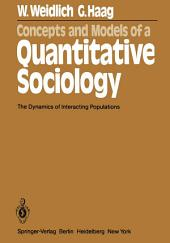 Concepts and Models of a Quantitative Sociology: The Dynamics of Interacting Populations