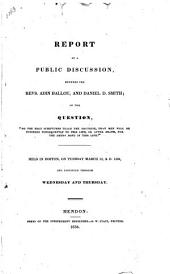Report of a public discussion between ... Adin Ballou and Daniel D. Smith