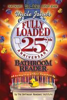 Uncle John s Fully Loaded 25th Anniversary Bathroom Reader PDF