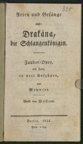 Arien und Gesänge aus: Drakäna, die Schlangenkönigin: Zauber-Oper mit Tanz, in drei Aufzügen