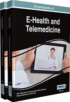Encyclopedia of E-Health and Telemedicine