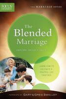 The Blended Marriage  Focus on the Family Marriage Series  PDF