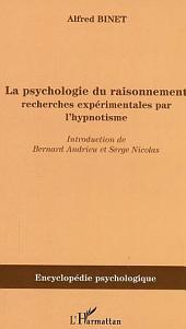 La psychologie du raisonnement: Recherches expérimentales par l'hypnotisme