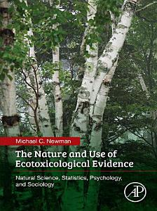 The Nature and Use of Ecotoxicological Evidence