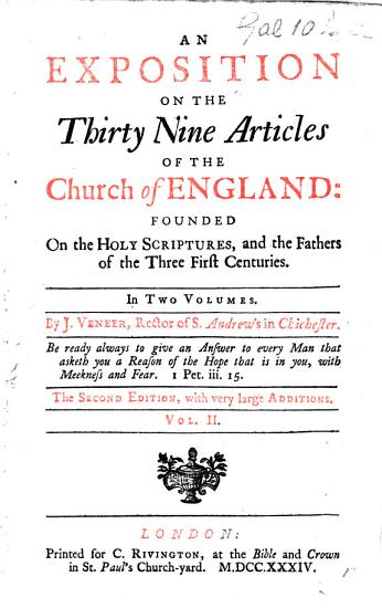 An Exposition on the Thirty nine Articles of the Church of England     By J  Veneer PDF