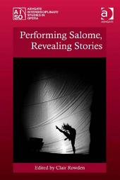 Performing Salome, Revealing Stories