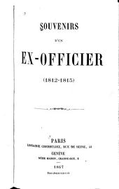Souvenirs d'un ex-officier (1812-1815)