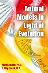 Animal Models in Light of Evolution