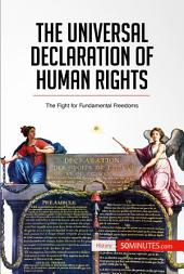 The Universal Declaration of Human Rights: The Fight for Fundamental Freedoms