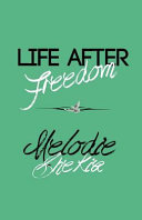Life After Freedom PDF