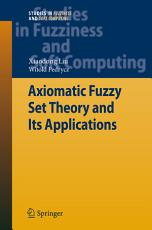 Axiomatic Fuzzy Set Theory and Its Applications PDF