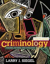 Criminology: Theories, Patterns, and Typologies: Edition 12