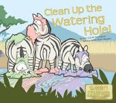 Clean Up the Watering Hole