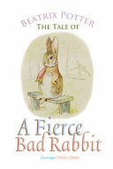 The Tale of a Fierce Bad Rabbit