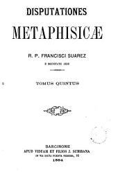 Disputationes Metaphisicae, 5-6: R.P. Francisco Suárez e Societate Jesu, Volume 15