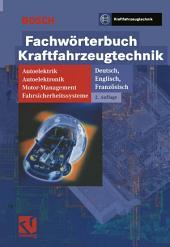 Fachwörterbuch Kraftfahrzeugtechnik: Autoelektrik - Autoelektronik - Motormanagement - Fahrsicherheitssysteme, Ausgabe 2