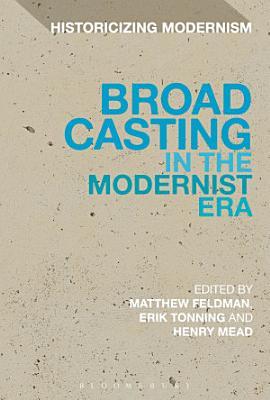 Broadcasting in the Modernist Era PDF