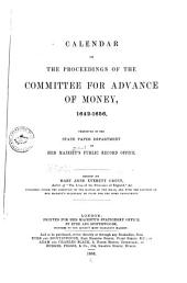 Calendar of the Proceedings of the Committee for Advance of Money, 1642-1656: Part 1
