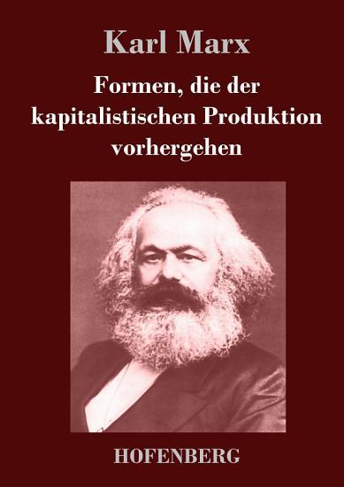 Formen  die der kapitalistischen Produktion vorhergehen PDF